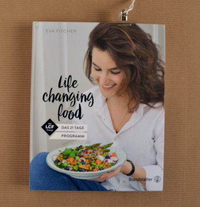 Life Changing Food, Eva Fischer; eine Rezension
